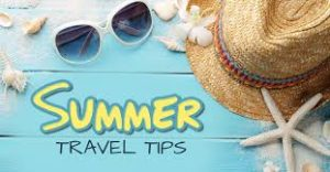 Summer Travel Tips To Keep In Mind